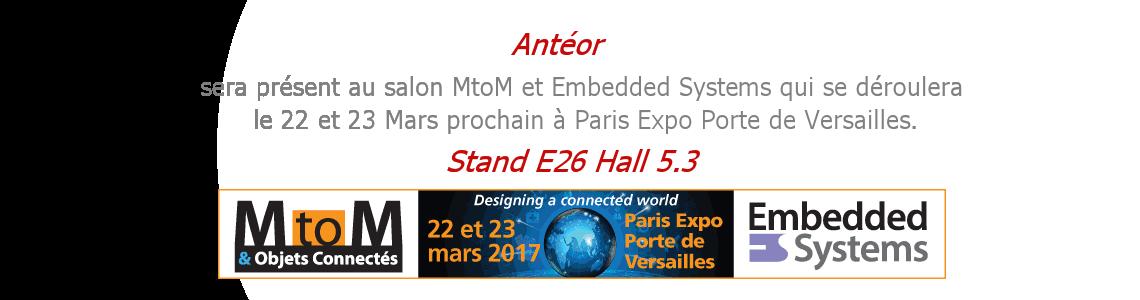 Antéor exposant au salon MtoM et Embedded systems 2017